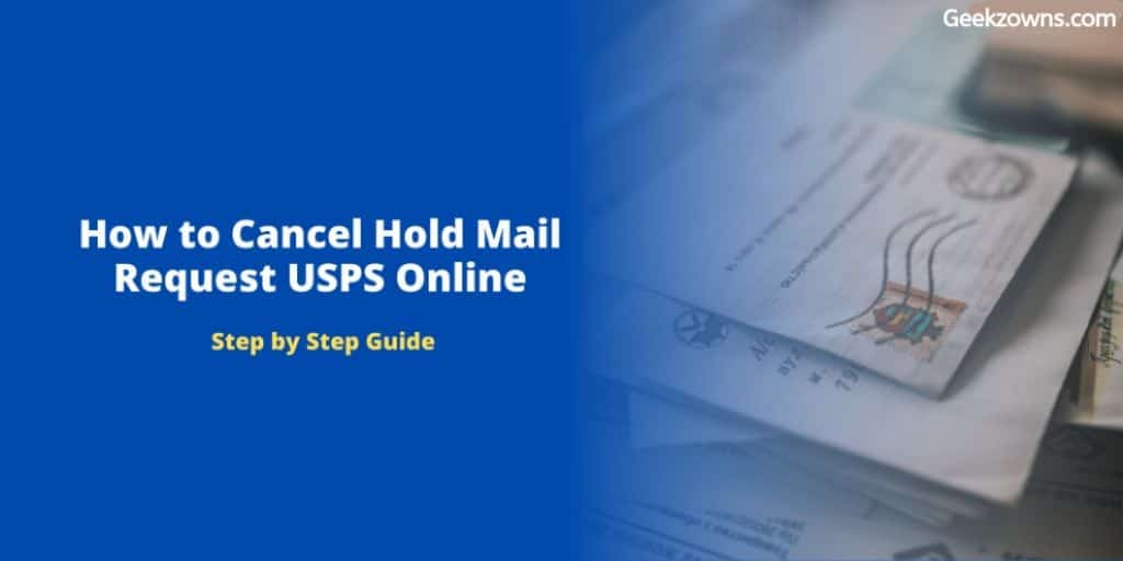 How to Cancel Hold Mail Request USPS Online