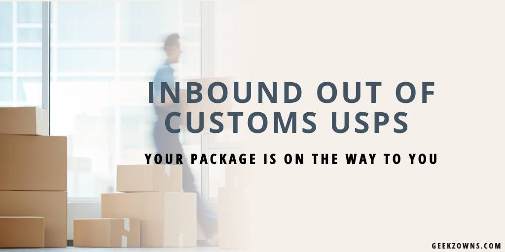 Inbound Out Of Customs USPS