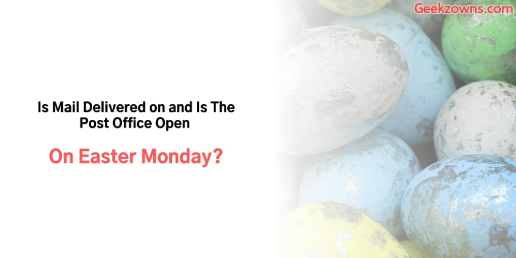 Is The Post Office Open On Easter Monday