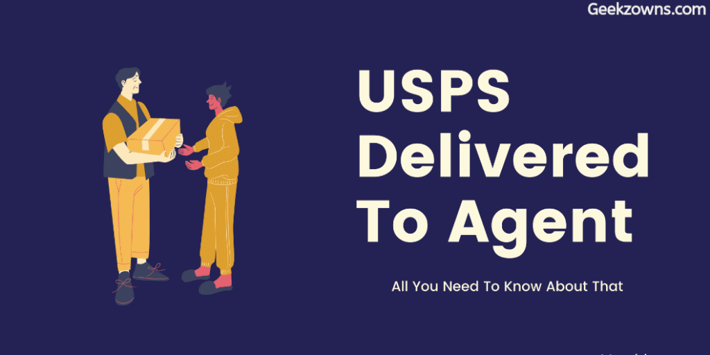 USPS Delivered To Agent