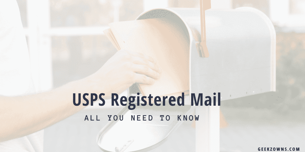 USPS Registered Mail - all you need to know
