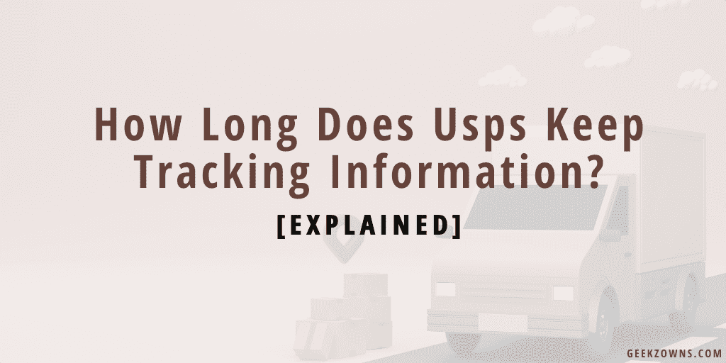How Long Does Usps Keep Tracking Information